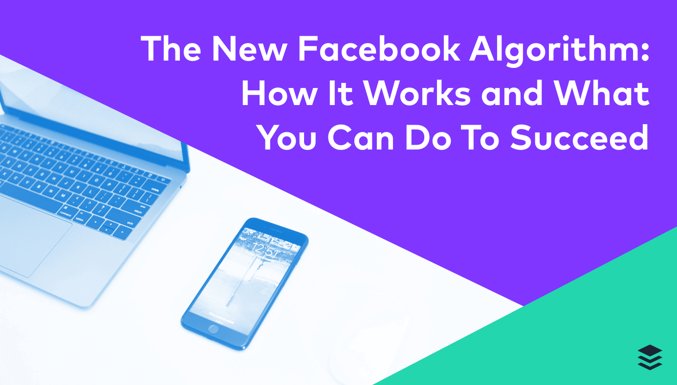The new Facebook Algorithm/